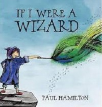 If I were a wizard_paul hamilton